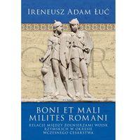 Boni et Mali Milites Romani. Relacje między żołnierzami wojsk rzymskich w okresie Wczesnego Cesarstwa, pozy