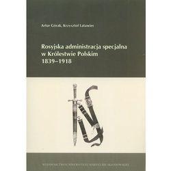 Rosyjska administracja specjalna w Królestwie Polskim ..., książka z kategorii Historia