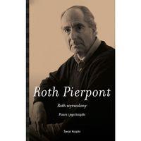 Roth wyzwolony Pisarz i jego książki - Wysyłka od 3,99 - porównuj ceny z wysyłką, Świat Książki