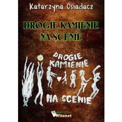Drogie kamienie na scenie - Katarzyna Osiadacz (9788364343995)