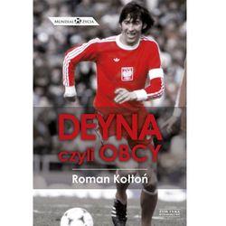 Deyna, czyli obcy (Roman Kołtoń)