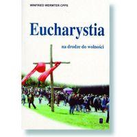 Eucharystia na drodze do wolności