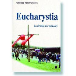 Eucharystia na drodze do wolności, książka z kategorii Książki religijne
