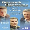 Porucznik Borewicz - Strzał na dancingu (Tom 13) - Krzysztof Szmagier (9788363596163)