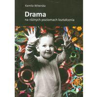 Drama na różnych poziomach kształcenia (9788374055086)