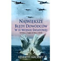 Największe błędy dowódców w II wojnie św. (ISBN 9788324142095)