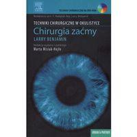 Chirurgia zaćmy Techniki Chirurgiczne w Okulistyce (180 str.)