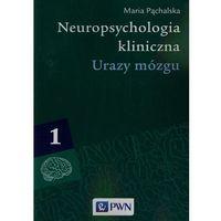 Neuropsychologia kliniczna t.1, Pąchalska Maria