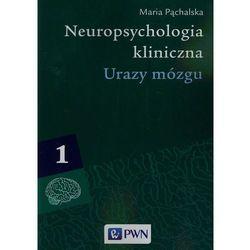 Neuropsychologia kliniczna t.1 (Pąchalska Maria)