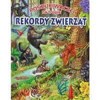 Poszukiwacze na tropie. Rekordy zwierząt - Praca zbiorowa (30 str.)