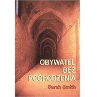 Obywatel bez pochodzenia - Sarah Smith (2005)