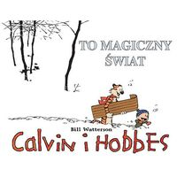 Calvin i Hobbes #09: To magiczny świat