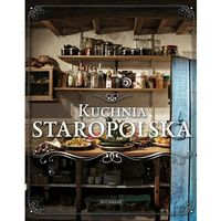Kuchnia staropolska - Opracowanie zbiorowe (224 str.)