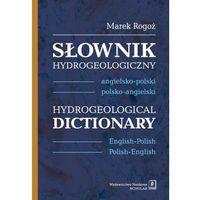 Słownik hydrogeologiczny angielsko-polski, polsko-angielski (SCHOLAR Wydawnictwo Naukowe)