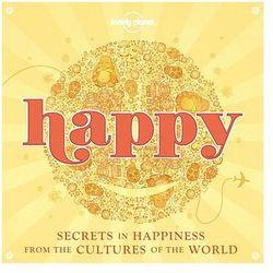 Lonely Planet Happy: Secrets to Happiness From Cultures of the World - b?yskawiczna wysy?ka! (ilość stron 12