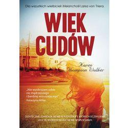 Wiek cudów - Walker Thompson Karen, książka z kategorii Romanse, literatura kobieca i obyczajowa