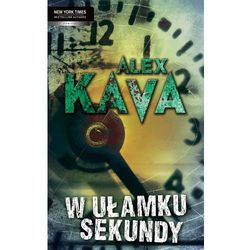 W ułamku sekundy - Alex Kava, pozycja wydawnicza