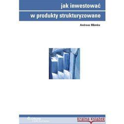 Jak inwestować w produkty strukturyzowane, rok wydania (2013)