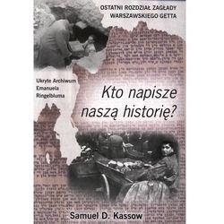 Kto napisze naszą historię. Ostatni rozdział zagłady warszawskiego getta, pozycja wydawnicza