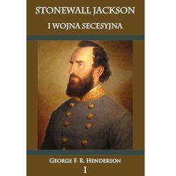 Stonewall Jackson i Wojna Secesyjna Tom 1 - Wysyłka od 3,99 - porównuj ceny z wysyłką (Napoleon V)