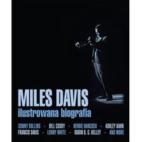 Miles Davis. Ilustrowana biografia - Dostawa zamówienia do jednej ze 170 księgarni Matras za DARMO