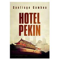 Hotel Pekin - Santiago Gamboa, Muza