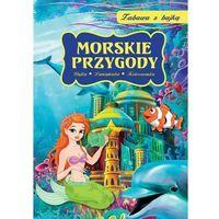 Zabawa z bajką Morskie przygody + zakładka do książki GRATIS, oprawa broszurowa