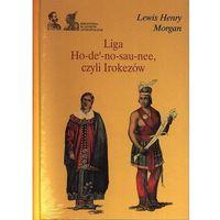 Liga Ho-de-no-sau-nee, czyli Irokezów