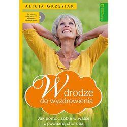 W drodze do wyzdrowienia. Jak pomóc sobie w walce z poważną chorobą, książka w oprawie miękkej