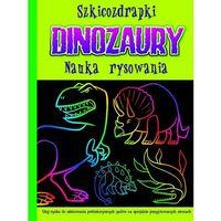 Szkicozdrapki. Dinozaury. Nauka Rysowania (86 str.)