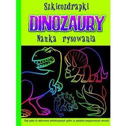 Szkicozdrapki. Dinozaury. Nauka Rysowania, książka w oprawie twardej