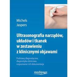 Ultrasonografia narządów, układów i tkanek w zestawieniu z klinicznymi objawami Michels, Jaspers