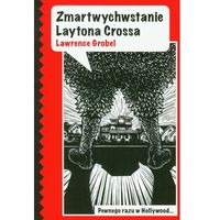Zmartwychwstanie Laytona Crossa - Lawrence Grobel (9788361432050)