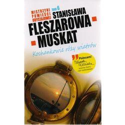 Mistrzyni Powieści Obyczajowej 6 Kochankowie róży wiatrów - Stanisława Fleszarowa-Muskat (ISBN 9788377691