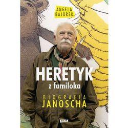 Heretyk z familoka. Biografia Janoscha - Dostawa zamówienia do jednej ze 170 księgarni Matras za DARMO, ksi�