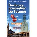 Duchowy przewodnik po Fatimie - Wincenty Łaszewski, Fronda