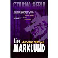 Czarna seria. Czerwona wilczyca w.2017 - Liza Marklund (9788380155107)