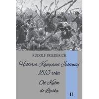 Historia kampanii jesiennej 1813 roku tom II - Dostępne od: 2014-11-26 (472 str.)