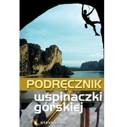 Podręcznik wspinaczki górskiej [Steve Long], 9788363556303