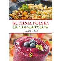 Kuchnia polska dla diabetyków - Wysyłka od 3,99 - porównuj ceny z wysyłką