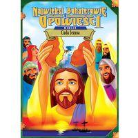 Cuda Jezusa (seria Najwięksi bohaterowie i opowieści Biblii) (5905116006371)
