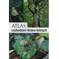 Atlas uszkodzeń drzew leśnych t.1, oprawa twarda