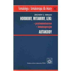 Hormony Witaminy Leki przeciwnowotworowe immunosupresyjne Autakoidy (224 str.)