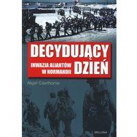 Decydujący dzień. Inwazja aliantów w Normandii, książka w oprawie broszurowej