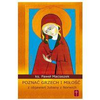Poznać grzech i miłość z objawień Juliany z Norwich, pozycja wydawnicza
