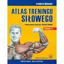 Atlas treningu siłowego - Frederic Delavier, oprawa broszurowa