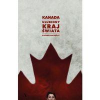 Kanada ulubiony kraj świata (9788326825590)