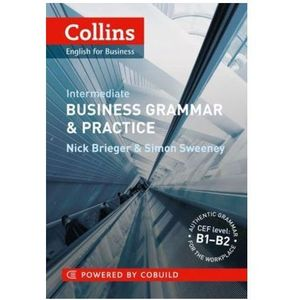 Collins Business Grammar & Practice Intermediate, Nick Brieger, Simon Sweeney