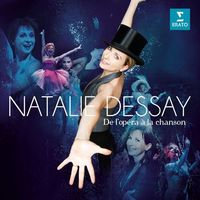 Natalie Dessay - DE L'OPERA A LA CHANSON (BEST OF COMPILATION)
