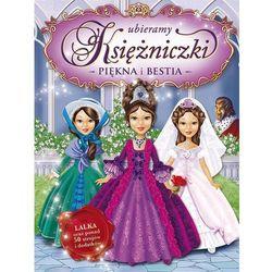 Ubieramy księżniczki Piękna i Bestia, pozycja z kategorii Książki dla dzieci